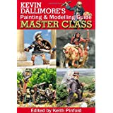 Kevin Dallimore's Painting And Modelling Guide: Master Classby Kevin Michael Dallimore