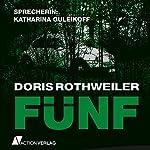 Fünf   Doris Rothweiler