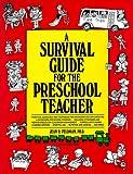 A Survival Guide for the Preschool Teacher