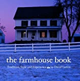 The Farmhouse Book (0789313510) by Larkin, David