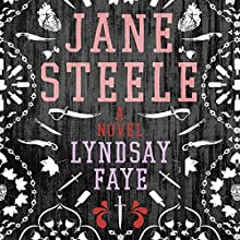 Jane Steele Audiobook by Lyndsay Faye Narrated by Susie Riddell