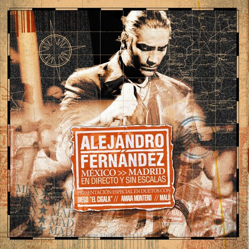 Alejandro Fernandez - Mexico >> Madrid - En directo y sin escalas - Zortam Music