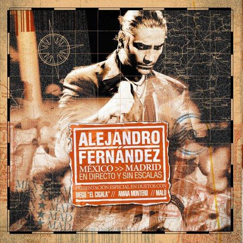 Alejandro Fernandez - Mexico Madrid En Directo Y Sin - Zortam Music