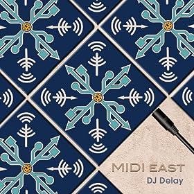 DJ Delay - MIDI East