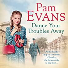 Dance Your Troubles Away | Livre audio Auteur(s) : Pam Evans Narrateur(s) : Annie Aldington