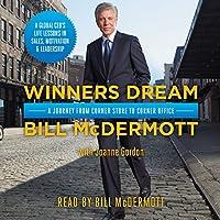 Winners Dream: A Journey from Corner Store to Corner Office (       UNABRIDGED) by Bill McDermott, Joanne Gordon (Contributor) Narrated by Bill McDermott