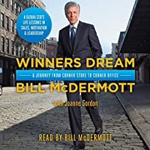 Winners Dream: A Journey from Corner Store to Corner Office Audiobook by Bill McDermott, Joanne Gordon (Contributor) Narrated by Bill McDermott