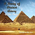 A Survey of Ancient History (       UNABRIDGED) by John Pruskin Narrated by Alec Sand