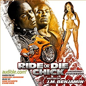 Ride or Die Chick: The Story of Treacherous and Teflon | [J. M. Benjamin]