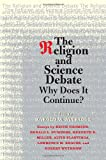 The Religion and Science Debate: Why Does it Continue? Edited by Harold W. Attridge