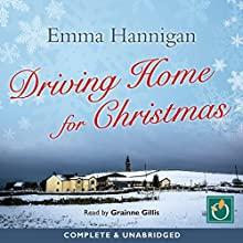Driving Home for Christmas (       UNABRIDGED) by Emma Hannigan Narrated by Grainne Gillis