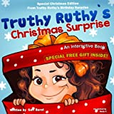 "Christmas books: Truthy Ruthys Christmas Surprise: An Interactive childrens book for Christmas - Special Christmas edition for ""Truthy Ruthys Birthday Surprise"") (Truthy Ruthy series)"