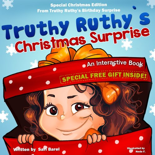 "Sari Barel - Christmas Books For Children:Truthy Ruthy's Christmas Surprise: An Interactive children's book for Christmas - Special Christmas edition for ""Truthy Ruthy's ... (Truthy Ruthy series) (English Edition)"