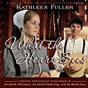 What the Heart Sees: A Collection of Amish Romances Audiobook by Kathleen Fuller Narrated by Christian Taylor
