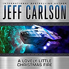 A Lovely Little Christmas Fire (       UNABRIDGED) by Jeff Carlson Narrated by Chris Snelgrove