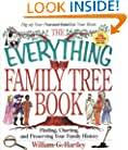 The Everything Family Tree Book: Finding, Charting, and Preserving Your Family History (Everything (Hobbies & Games))