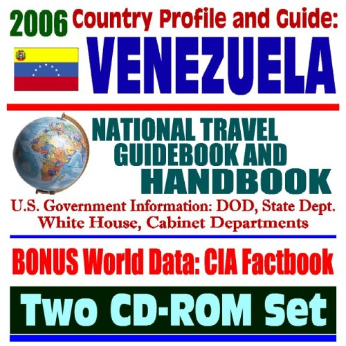 2006 Country Profile and Guide to Venezuela: National Travel Guidebook and Handbook (Two CD-ROM Set)