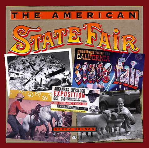 The American State Fair (more than 200 photographs and illustrtions from the first half of the 20th century) - Derek Nelson