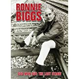 Ronnie Biggs: Odd Man Out - The Last Strawby Ronnie Biggs