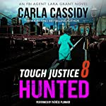 Tough Justice: Hunted (Part 8 of 8) | Carla Cassidy