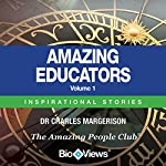 Amazing Educators - Volume 1: Inspirational Stories | Charles Margerison