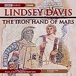 The Iron Hand of Mars (Dramatised) | Lindsey Davis