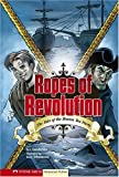 Ropes of Revolution: The Boston Tea Party (Graphic Flash Graphic Novels)