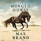 The Winged Horse: A Western Story Hörbuch von Max Brand Gesprochen von: Jack Garrett