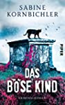 Das b�se Kind: Kriminalroman (Kristin...