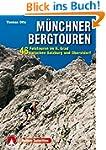 M�nchner Bergtouren: 46 Felstouren im...