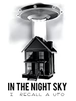 In The Night Sky: I Recall a UFO