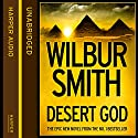 Desert God Audiobook by Wilbur Smith Narrated by Mike Grady