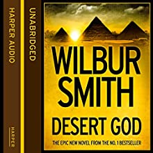 Desert God (       UNABRIDGED) by Wilbur Smith Narrated by Mike Grady