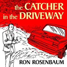 The Catcher in the Driveway: Esquire, June 1997 Newspaper / Magazine by Ron Rosenbaum Narrated by L. J. Ganser