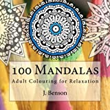 img - for 100 Mandalas: Adult Colouring for Relaxation (Mindful Mandalas) (Volume 1) book / textbook / text book