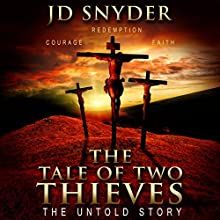 The Tale of Two Thieves: The Untold Story (       UNABRIDGED) by JD Snyder Narrated by Guy Veryzer