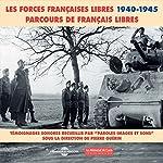Les Forces Françaises Libres 1940-1945: Parcours de Français libres |  divers auteurs