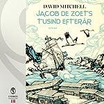 Jacob de Zoets tusind efterår | David Mitchell