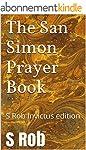 The San Simon Prayer Book: S Rob Invi...