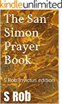 The San Simon Prayer Book: S Rob Invi...