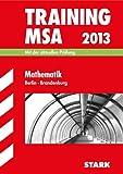 Training Mittlerer Schulabschluss Berlin/Brandenburg / Training MSA Mathematik 2013: Mit der aktuellen Prüfung