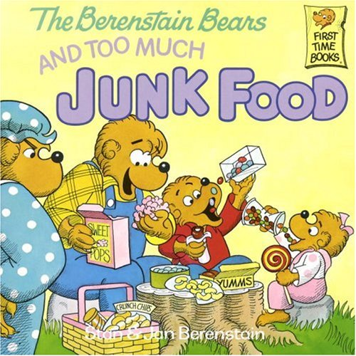 The Berenstain Bears and Too Much Junk Food: Stan Berenstain, Jan