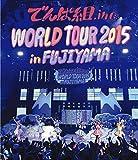 WORLD TOUR 2015 in FUJIYAMA[Blu-ray/ブルーレイ]