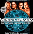 Wrestlemania: the Offical Insider's Story