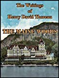 The Maine Woods : The Writings of Henry David Thoreau