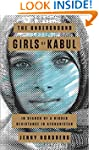 The Underground Girls of Kabul: In Se...