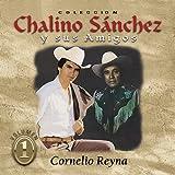 echange, troc Chalino Sanchez, Cornelio Reyna - Coleccion Chalino Sanchez Y Sus Amigos 1