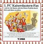 1. FC Kaiserslautern Fan: Ein Fr�hlic...