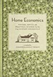 img - for Home Economics: Vintage Advice and Practical Science for the 21st-Century Household book / textbook / text book