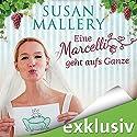 Eine Marcelli geht aufs Ganze (Die Marcelli-Schwestern 2) Audiobook by Susann Mallery Narrated by Yara Blümel
